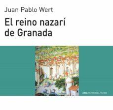 el reino nazari de granada-juan pablo wert-9788446003137