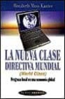 Upgrade6a.es La Nueva Clase Directiva Mundial (World Class): Progreso Local En Una Economia Global Image