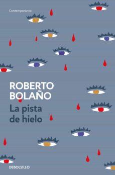 Libros gratis en línea para descargar en mp3. LA PISTA DE HIELO 9788466337137  de ROBERTO BOLAÑO
