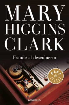 Libros gratis en google para descargar FRAUDE AL DESCUBIERTO 9788466339537 (Spanish Edition) de MARY HIGGINS CLARK