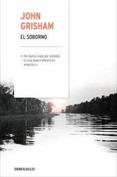 Completos ebooks gratuitos para descargar. EL SOBORNO 9788466342537 (Spanish Edition) de JOHN GRISHAM