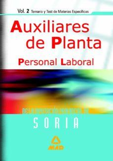 PERSONAL LABORAL DE LA DIPUTACION PROVINCIAL DE SORIA: AUXILIARES DE PLANTA: TEMARIO Y TEST DE MATERIAS ESPECIFICAS - VV.AA.   Adahalicante.org