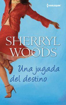 una jugada del destino (ebook)-sherryl woods-9788468734637
