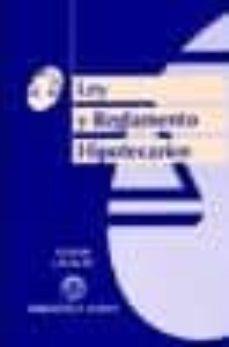 LEY Y REGLAMENTO HIPOTECARIOS - VV.AA. | Adahalicante.org