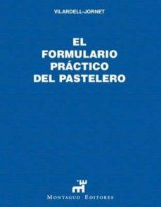 el formulario practico del pastelero-ramon vilardell colomer-9788472120037