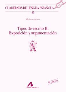 tipos de escrito ii: exposicion y argumentacion-miriam alvarez-9788476351437