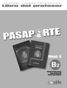 pasaporte 4 - nivel b2: libro del profesor-oscar cerrolaza gili-matilde cerrolaza aragon-9788477114437