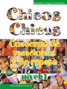 Relaismarechiaro.it Chicos Chicas: Cuaderno De Vacaciones Y De Repaso (Nivel 1) (Incl Uye Cd Audio) Image