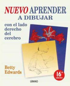 nuevo aprender a dibujar con el lado derecho del cerebro (9ª ed.)-betty edwards-9788479537937