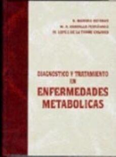 Ebooks kostenlos descargar pdf DIAGNOSTICO Y TRATAMIENTO EN ENFERMEDADES METABOLICAS 9788479783037 de BASILIO MORENO ESTEBAN, MANUEL GARGALLO FERNANDEZ, MANUEL LOPEZ DE LA TORRE CASARES in Spanish