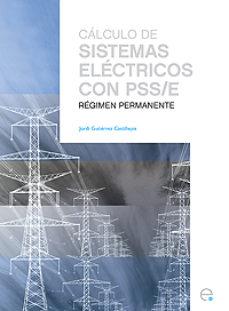 Descargar ebooks gratis para pc CALCULO DE SISTEMAS ELECTRICOS CON PSS/E de JORDI GUTIERREZ CASTILLEJOS (Literatura española) 9788483019337