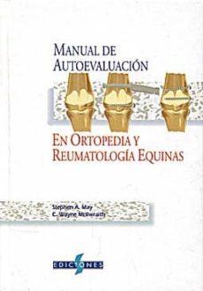 Libros gratis en formato pdf para descargar. (I.B.D.) MANUAL DE AUTOEVALUACION EN ORTOPEDIA Y REUMATOLOGIA EQUINAS