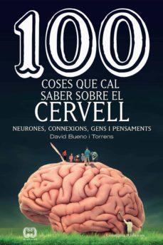 Inmaswan.es 100 Coses Que Cal Saber Sobre El Cervell: Neurones, Connexions, Gens I Pensaments Image