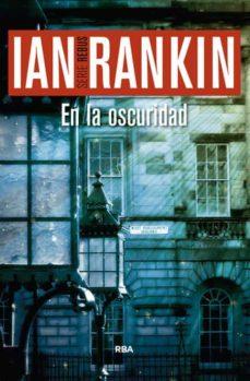 Descargar libro invitado EN LA OSCURIDAD (SERIE JOHN REBUS 11) 9788490566237 de IAN RANKIN CHM in Spanish