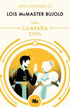 Libros digitales gratis para descargar UNA CAMPAÑA CIVIL (LAS AVENTURAS DE MILES VORKOSIGAN 12) en español