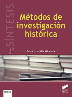 metodos de investigacion historica-francisco alia miranda-9788490774137