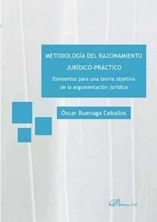 metodologia del razonamiento juridico-practico-�scar buenaga ceballos-9788490855737