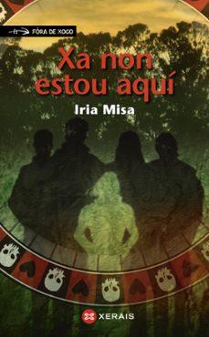 Lee libros en línea gratis y sin descargar XA NON ESTOU AQUÍ in Spanish 9788491211037  de IRIA MISA