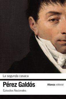 Descargas gratuitas de libros electrónicos en línea pdf LA SEGUNDA CASACA: EPISODIOS NACIONALES, 13 / SEGUNDA SERIE en español 9788491817437 iBook de BENITO PEREZ GALDOS