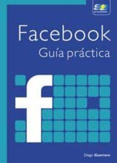 Descargar GUIA PRACTICA FACEBOOK gratis pdf - leer online