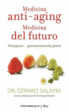 Vinisenzatrucco.it Medicina Anti-aging: Medicina Del Futuro: Envejecer Permaneciendo Joven Image