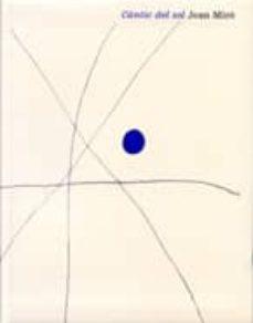 Curiouscongress.es Cantic Del Sol: Joan Miro (Ed. Bilingüe Español-ingles) Image