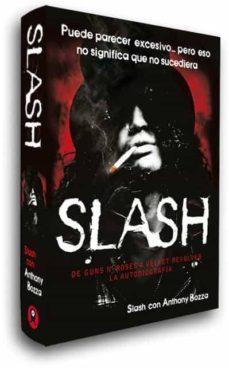 slash: de guns and rose´s a velvet revolver. la autobiografia (2ª ed)-anthony bozza-9788493686437