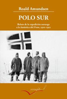 Srazceskychbohemu.cz Polo Sur: Relato De La Expedicion Noruega A La Antartida Del Fram (1910-1912) (3ª Ed.) Image