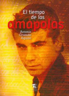 Descargando audiolibros en ipad EL TIEMPO DE LAS AMAPOLAS  (Literatura española) 9788494399237 de ANTONIO CRUZADO AQUINO