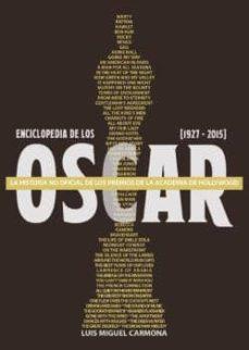 enciclopedia de los oscar (1927 - 2015)-luis miguel carmona-9788494500237