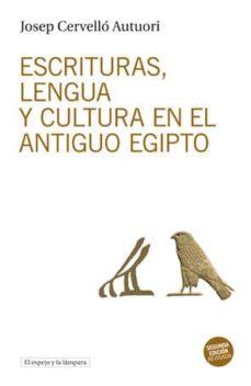 escrituras, lengua y cultura en el antiguo egipto-josep cervello autuori-9788494516337