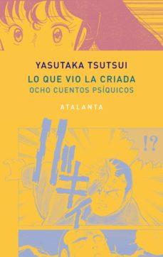 Descargar Ebook gratis para móvil LO QUE VIO LA CRIADA de YASUTAKA TSUTSUI en español