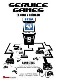 Descargador de libros de google SERVICE GAMES: EL AUGE Y CAIDA DE SEGA 9788494730337 (Literatura española) de SAM PETTUS