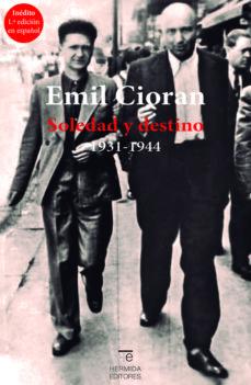 soledad y destino-emil cioran-9788494937637