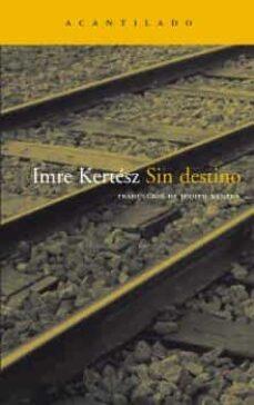 sin destino (ebook)-imre kertesz-9788492649716