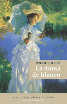 Leer descarga de libro LA DAMA DE BLANCO de WILKIE COLLINS (Literatura española) DJVU RTF