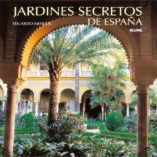 jardines secretos de españa (2ª ed.)-cristina rodriguez fischer-eduardo mencos valdes-9788495939937