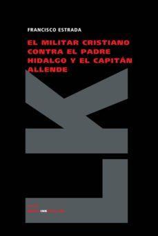Emprende2020.es El Militar Cristiano Contra El Padre Hidalgo Image