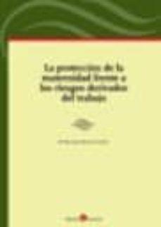 PROTECCION DE LA MATERNIDAD FRENTE A LOS RIESGOS DERIVADOS DEL TR ABAJO - Mª MERCEDES SANCHEZ CASTILLO | Triangledh.org