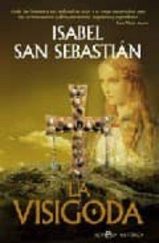 la visigoda-isabel san sebastian-9788497345637