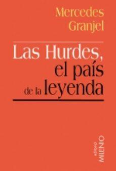 Descargar kindle books gratis para ipad LAS HURDES, EL PAIS DE LA LEYENDA 9788497430937