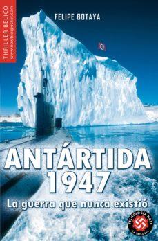 Descargar libros de texto completos gratis. ANTÁRTIDA, 1947 MOBI RTF FB2 in Spanish de FELIPE BOTAYA 9788497639637