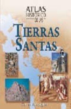 ATLAS HISTORICO DE LAS TIERRAS SANTAS - KAREN FARRINGTON |