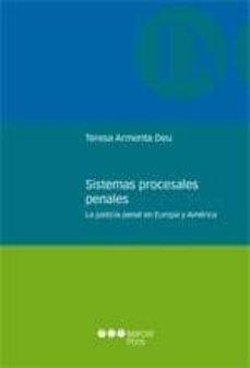 sistemas procesales penales: la justicia penal en europa y americ a-mª teresa armenta deu-9788497689137