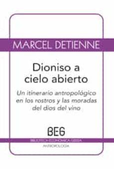 dionisio a cielo abierto: un itinerario antropologico en los rost ros y las moradas del dios del vino-marcel detienne-9788497845137