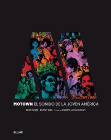 Descargar MOTOWN: EL SONIDO DE LA JOVEN AMERICA gratis pdf - leer online