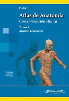 Descarga de libros en formato pdf gratis. ATLAS DE ANATOMÍA: CON CORRELACION CLINICA TOMO 1 (APARATO LOCOMO TOR) (ED. 11ª) de FREDERIC PLATZER