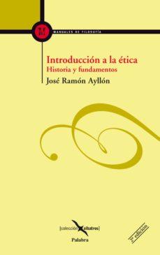 introduccion a la etica: historia y fundamentos-jose ramon ayllon vega-9788498400137