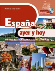 Descargar ebook de Android gratis ESPAÑA, AYER Y HOY (LIBRO + CD-ROM) de DAVID ISA DE LOS SANTOS in Spanish