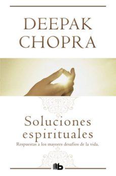 soluciones espirituales-deepak chopra-9788498728637